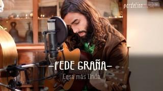 Fede Graña & Los Prolijos – Cosa más linda