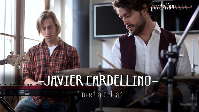 Javier Cardellino – I need a dollar (Aloe Blacc)