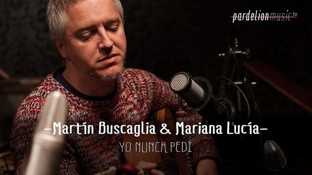 Martín Buscaglia & Mariana Lucía – Yo nunca pedí