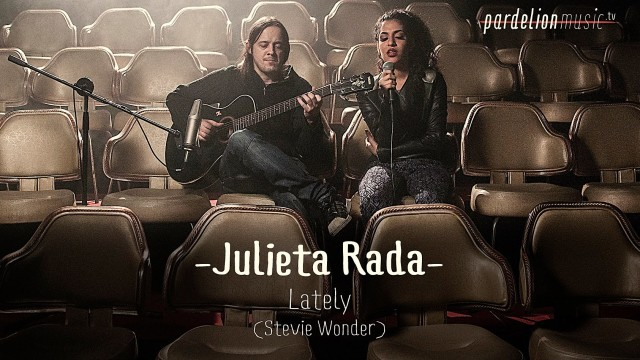 Julieta Rada – Lately (Stevie Wonder)