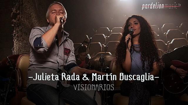 Julieta Rada & Martín Buscaglia – Visionarios