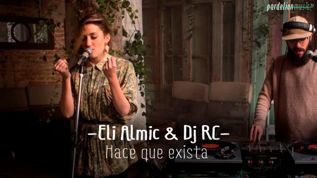 Eli Almic & Dj RC – Hace que exista