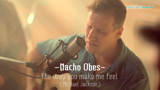 Nacho Obes – The way you make me feel (Michael Jackson)