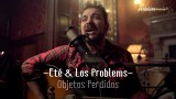 Eté & Los Problems – Objetos Perdidos