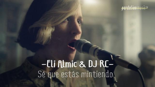 Eli Almic & Dj RC – Sé que estás mintiendo