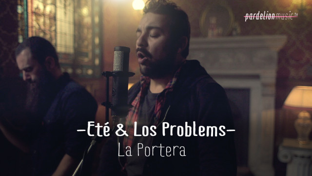 Eté & Los Problems – La Portera