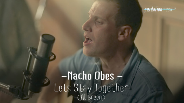 Nacho Obes – Let´s stay together (Al Green)