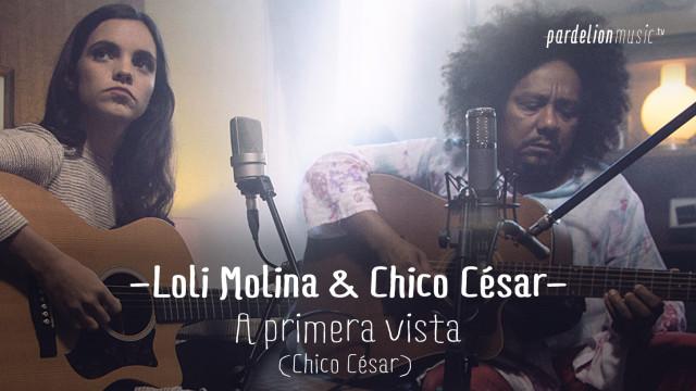 Chico César & Loli Molina – A Primera Vista