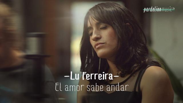 Lu Ferreira – El amor sabe andar