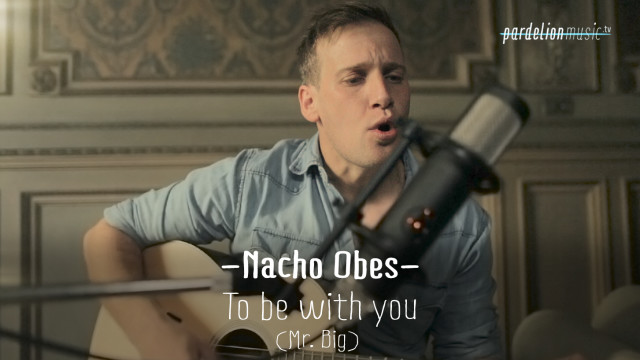 Nacho Obes – To be with you (Mr. Big)