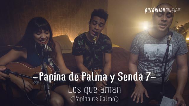 Papina de Palma & Senda 7 – Los que aman