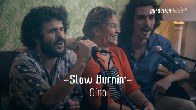 Slow Burnin' – Gino