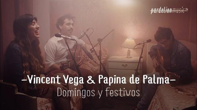 Vincent Vega & Papina de Palma – Domingos y festivos