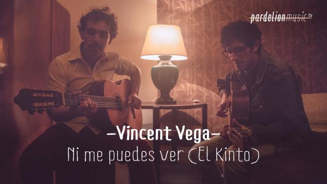 Vincent Vega – Ni me puedes ver (El Kinto)