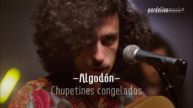 Algodón – Chupetines congelados (Live on PardelionMusic.tv)