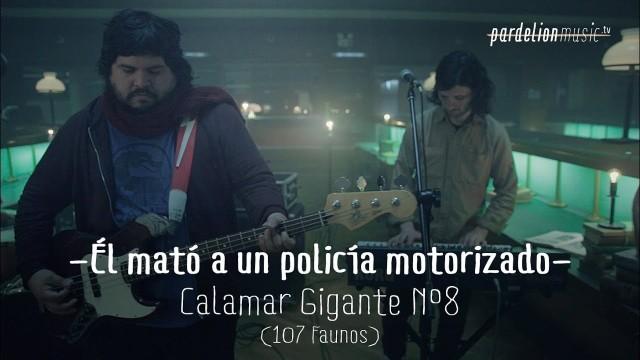 El mató a un policía motorizado – Calamar Gigante Nº8 (107 Faunos) (Live on PardelionMusic.tv)