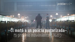 Él Mató a un Policía Motorizado – Mi próximo movimiento (Video 360°) (Live on PardelionMusic.tv)