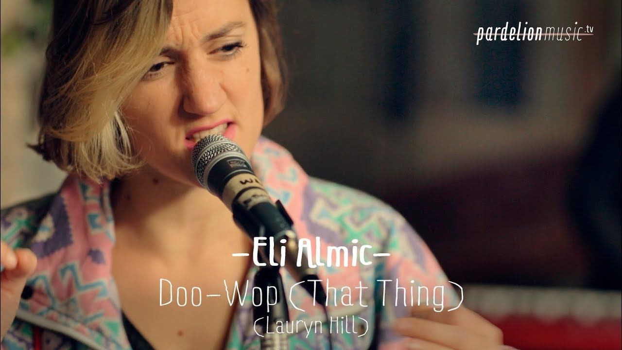 Eli Almic – Doo-Wop (That thing) (Lauryn Hill) (Live on PardelionMusic.tv)