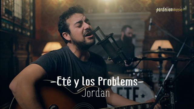 Eté & Los Problems – Jordan (Live on PardelionMusic.tv)