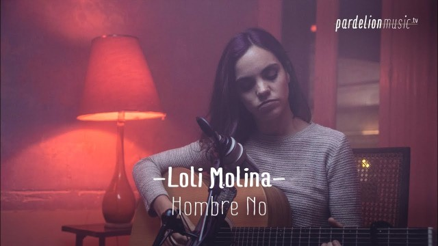 Loli Molina – Hombre no (4K) (Live on PardelionMusic.tv)