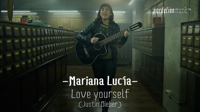 Mariana Lucía – Love yourself (Justin Bieber) (Live on PardelionMusic.tv)